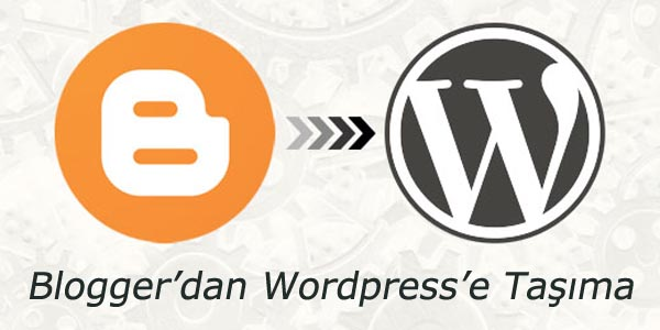 Blogger Wordpress Site Taşıma