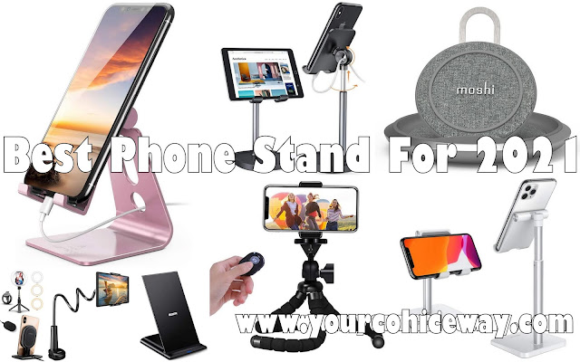 Best Phone Stand For 2021 - Your Choice Way