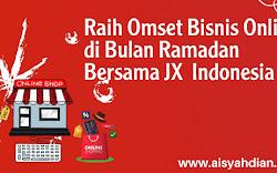Raih Omzet Bisnis Online Anda di Bulan Ramadan Bersama JX Indonesia