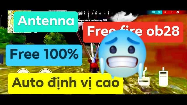 FILE ANTENNA ĐỊNH VỊ CAO FREE FIRE OB28 ĐƯỜNG KẺ ĐẬM RANK TỐT FRE 100%