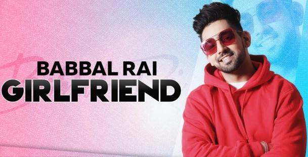 Girlfriend Lyrics - Babbal Rai