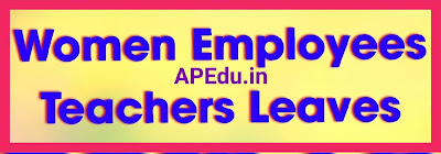 Women Employees Leaves/Women Teachers Leaves Different Types of Leaves to Women Employees...