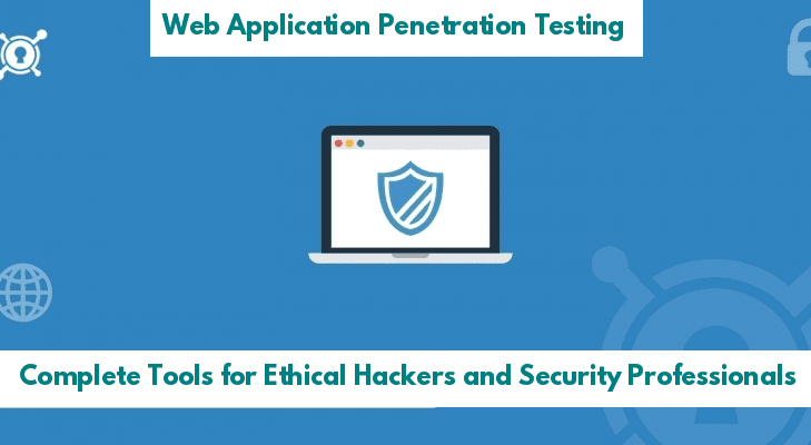 Complete Web Application Pentesting Tools for Security