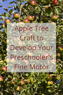 Apple Tree Craft to Develop Your Preschooler's Fine Motor