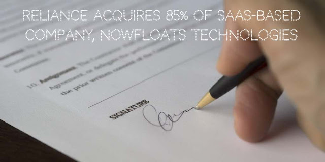 Reliance acquires 85% of SaaS-based company, NowFloats Technologies