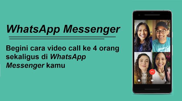Cara Mudah Video Call 4 Orang di WhatsApp Messenger?