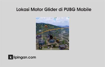 Lokasi Motor Glider PUBG MOBILE