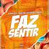 Dj Nelasta ft. Paulelson & Kelson Most Wanted - Faz Sentir (Dance Hall)