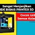 Wajib di Coba!!! 11 Ide Bisnis dari 3D Printing Sangat Menguntungkan!!