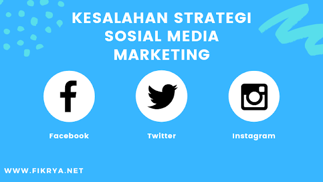 kesalahan strategi sosial media marketing