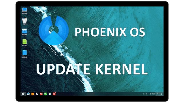 Tutorial Update Kernel Phoenix OS