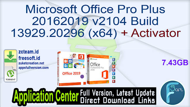 Microsoft Office Pro Plus 2016/2019 v2104 Build 13929.20296 (x64) + Activator_ ZcTeam.id