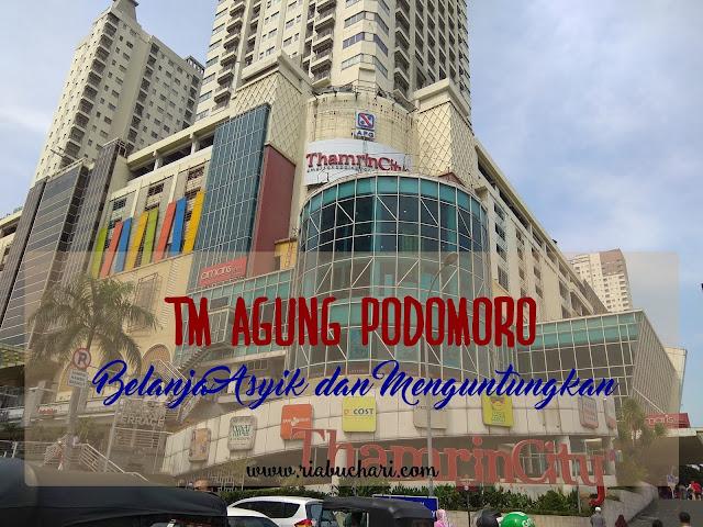 TM Agung Podomoro, Belanja Asyik dan Menguntungkan