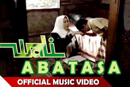Lirik Lagu dan Video Abatasa - Wali Band