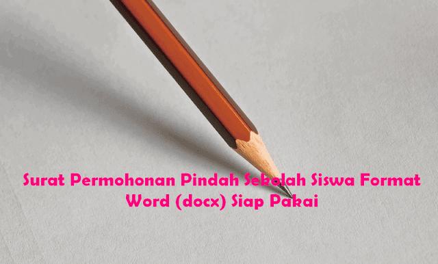 Surat Permohonan Pindah Sekolah Siswa Format Word (docx) Siap Pakai