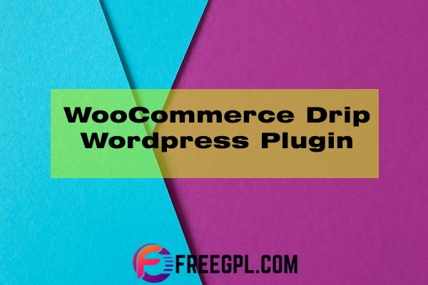 WooCommerce Drip Plugin Nulled Download Free