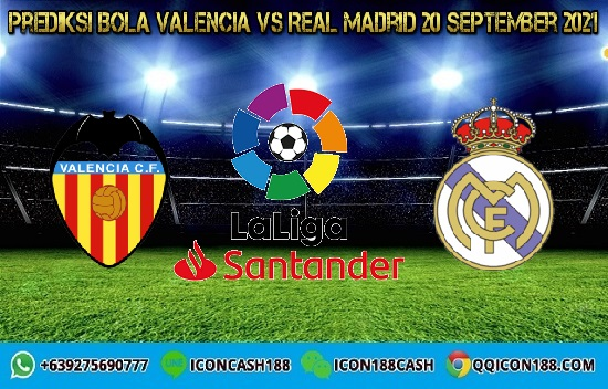 Prediksi Skor Valencia Vs Real Madrid 20 September 2021