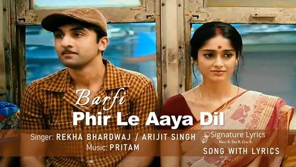 Phir Le Aaya Dil Lyrics - Barfi! - Rekha Bhardwaj - Arijit Singh