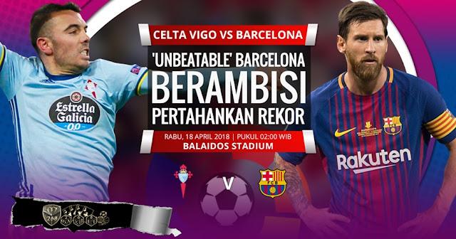 Prediksi Celta Vigo Vs Barcelona, Rabu 18 April 2018 Pukul 02.00 WIB @ SCTV