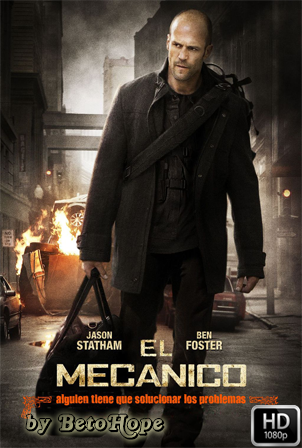 El Mecanico [2011] [Latino-Ingles] HD 1080P [Google Drive] GloboTV