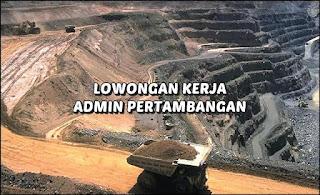 Lowongan Kerja Admin Pertambangan PT KARYA TAMBANG MANDIRI Kalbar
