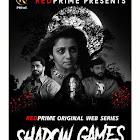 Shadow Games webseries  & More