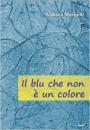 Il blu che non è un colore