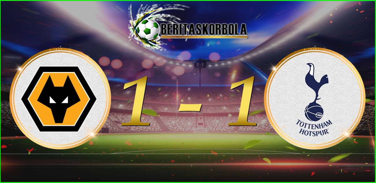 Wolves vs Tottenham Berakhir Dengan Skor 1-1