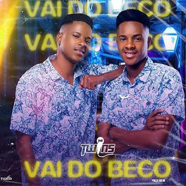 THE TWINS - VAI DO BECO [DOWNLOAD/BAIXAR MÚSICA] 2021