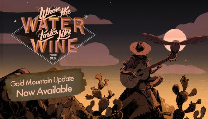 Where The Water Tastes Like Wine Gold Mountain PC Game Download