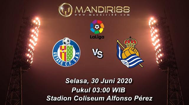 Prediksi Getafe Vs Real Sociedad, Selasa 30 Juni 2020 Pukul 03.00 WIB
