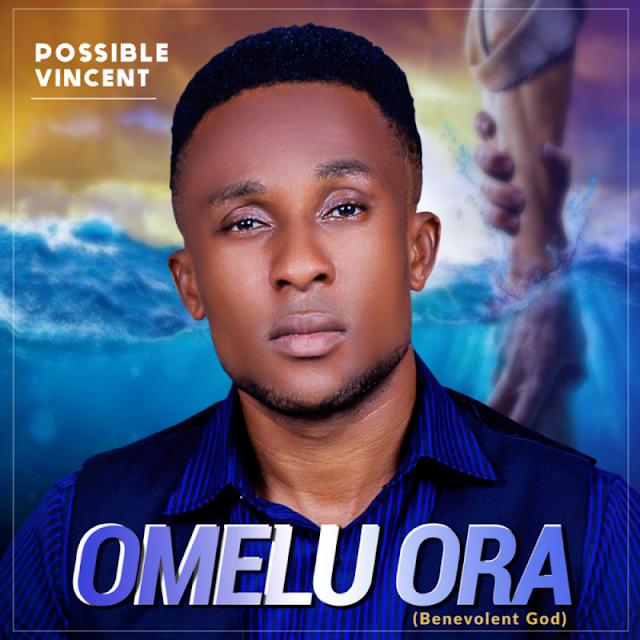 Album: Omelu Ora (Benevolent God) - Possible Vincent