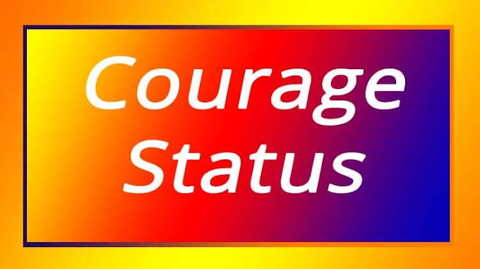 Courage Status For Whatsapp In English
