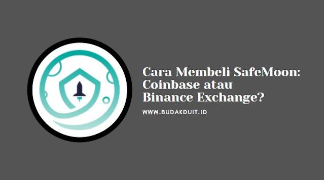 Cara Membeli SafeMoon: Beli Di Coinbase atau Binance Exchange?