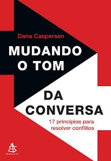 Mudando o tom da conversa, Dana Caspersen, Editora Sextante