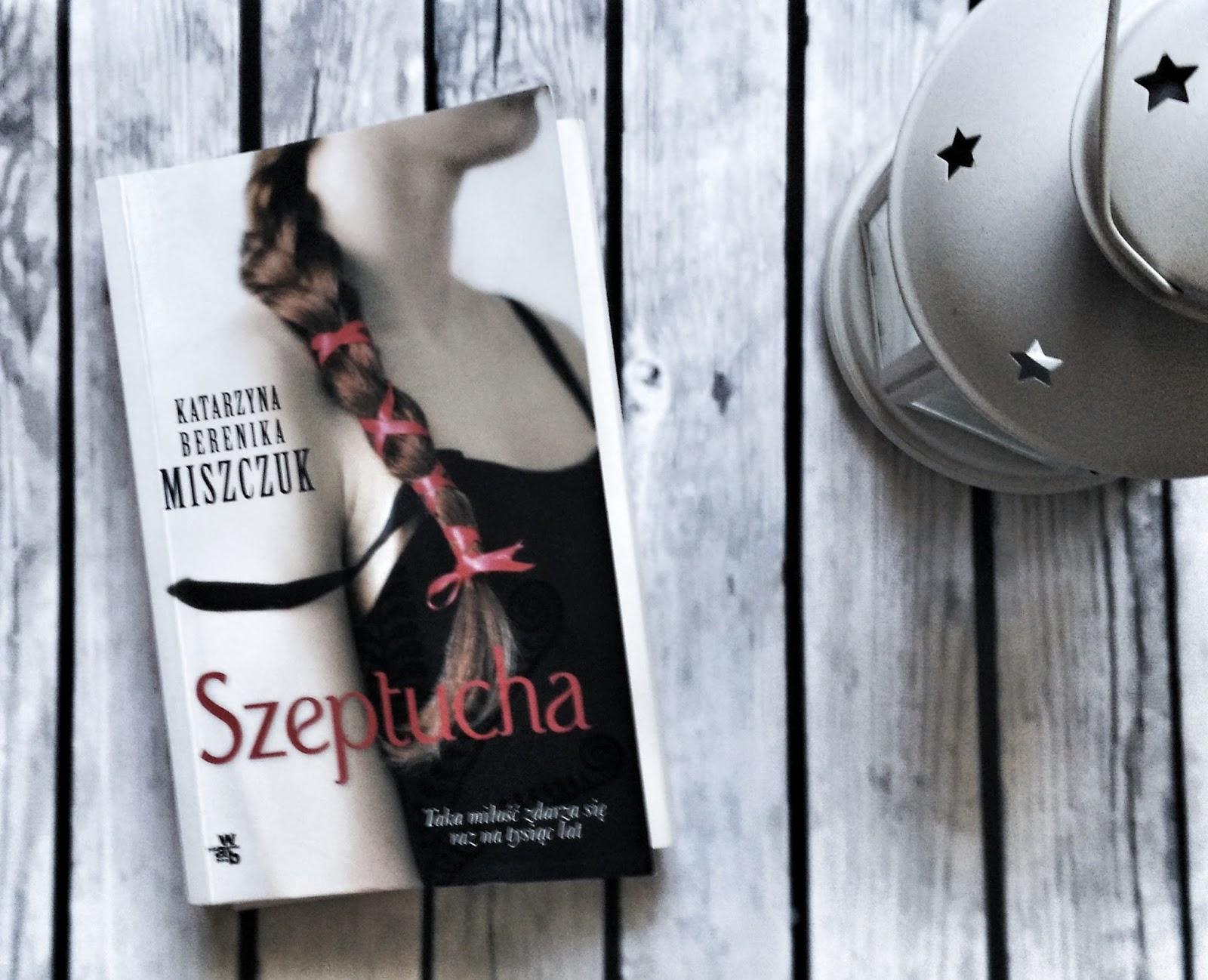 Szeptucha Katarzyna Berenika Miszczuk - recenzja