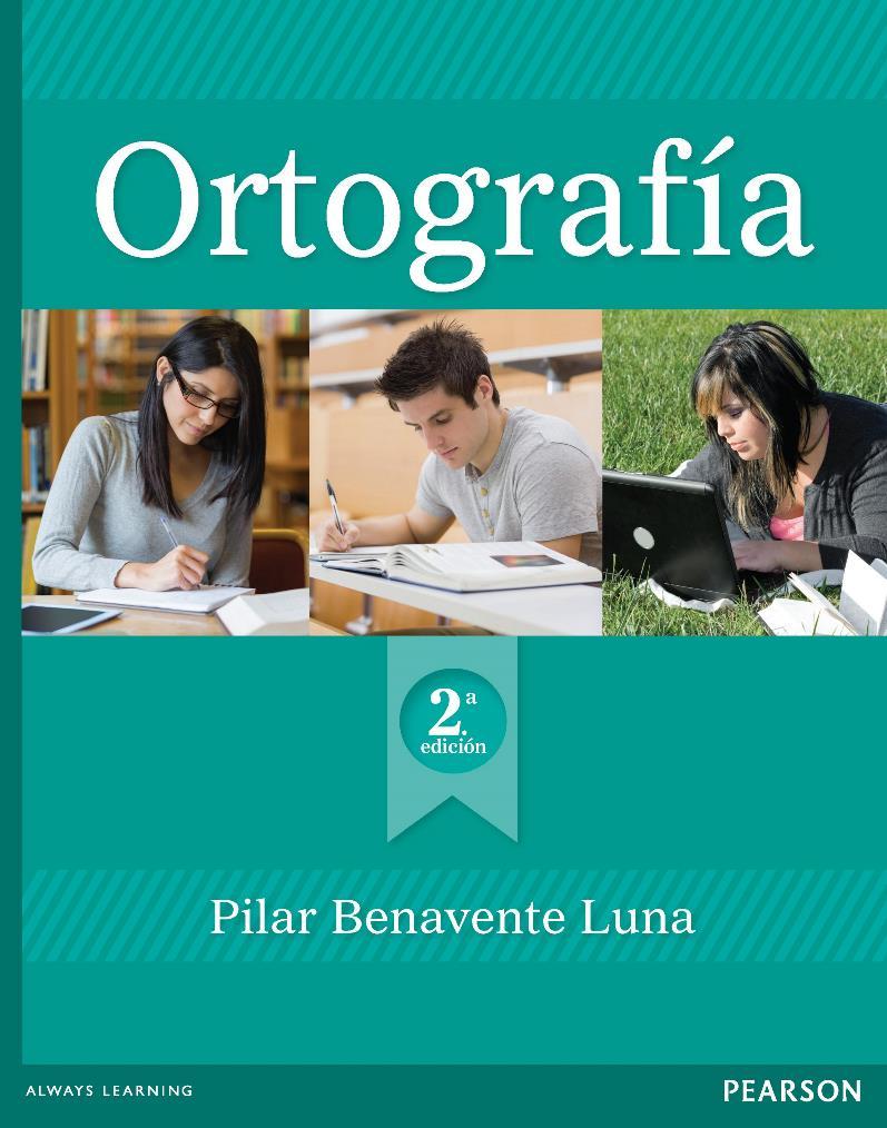 Ortografía, 2da Edición – Pilar Benavente Luna