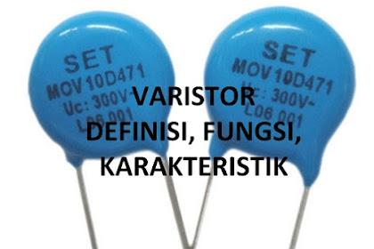 Varistor; Definisi, Fungsi, Kegunaan