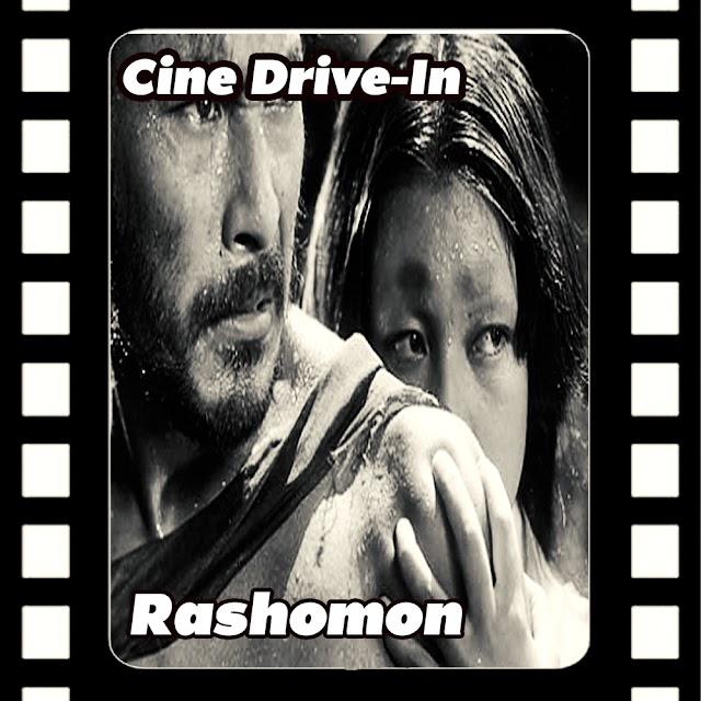 Cine Drive  - #22 Rashomon