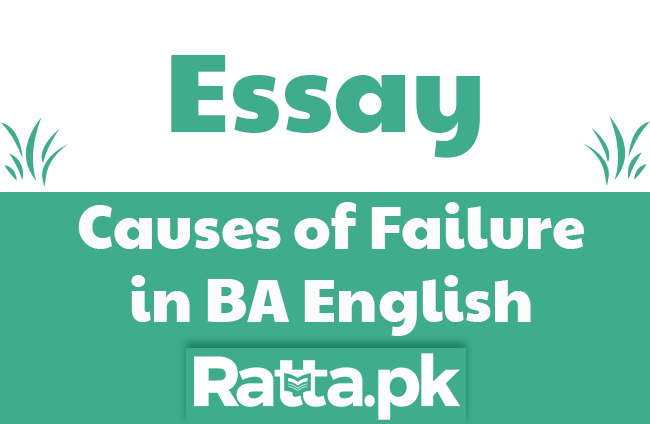 Causes of Failure in BA English Essay for BA Students