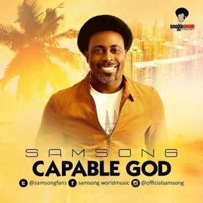 "PHOTO: Samsong- ""Capable God"""