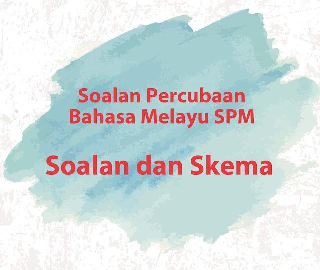 Soalan Percubaan Mengikut Negeri SPM Bahasa Melayu 2017
