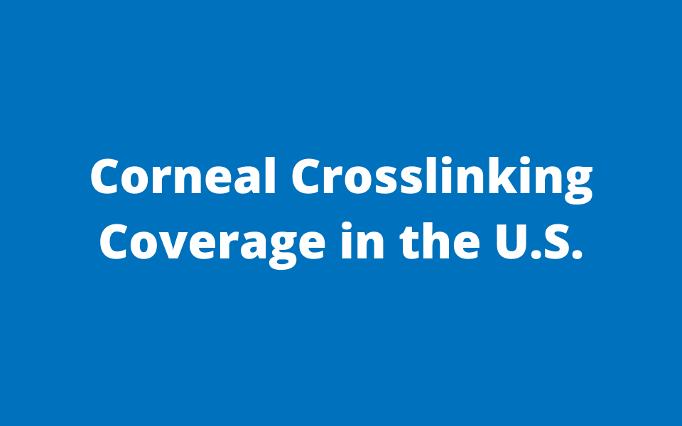 Crosslinking for Keratoconus: Coverage in the United States
