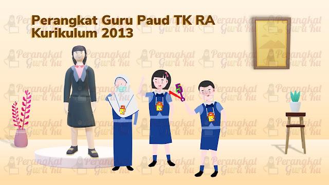 Perangkat Guru Paud TK RA Kurikulum 2013