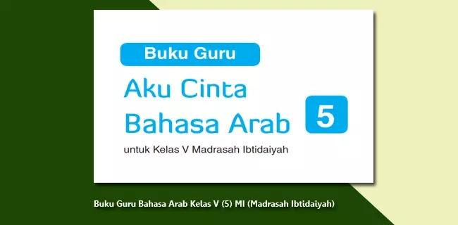 Buku Guru Bahasa Arab Kelas V (5) MI (Madrasah Ibtidaiyah)