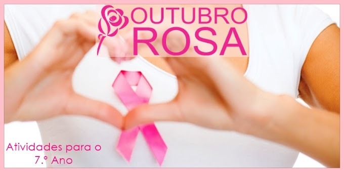 Campanha Outubro Rosa conta o câncer de mama - Atividades de Língua Portuguesa para o 7.º Ano