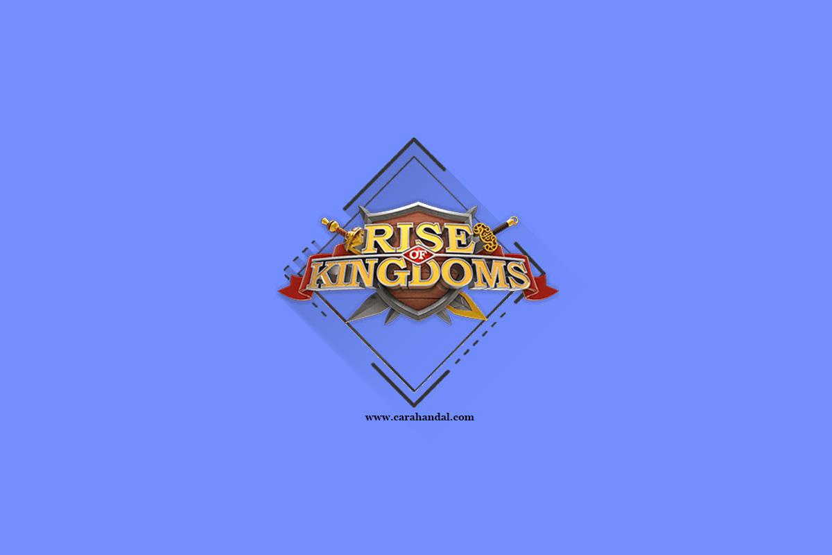 Cara Bermain Game Rise of Kingdoms dengan Sangat Mudah