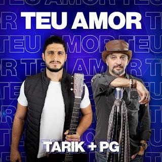 Baixar Música Gospel Teu Amor - Tarik Mohallem feat. PG Mp3