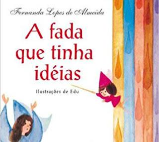 Livro infantil que marcou a infância de muitas crianças A FADA QUE TINHA IDEIAS
