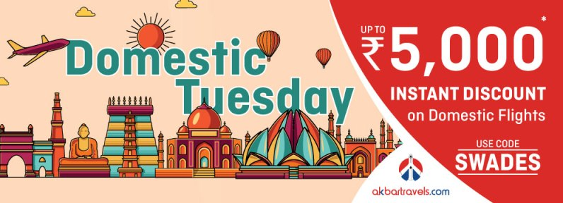 Get upto Rs. 5000 off on Domestic flight Tickets on Every Tuesday's | akbartravels.com